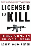 Licensed to Kill Hired Guns in the War on Terror