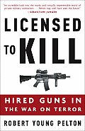 Licensed to Kill: Hired Guns in the War on Terror Cover