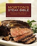 Mortons Steak Bible Recipes & Lore from the Legendary Steakhouse