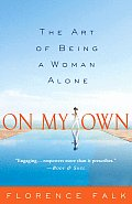 On My Own The Art Of Being A Woman Alone