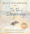 Tale of Despereaux Being the Story of a Mouse a Princess Some Soup & a Spool of Thread