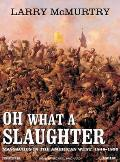 Oh What a Slaughter: Massacres in the American West 1846-1890