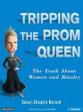Tripping the Prom Queen: The Truth about Women and Rivalry Cover