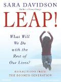 Leap!: What Will We Do with the Rest of Our Lives?: Reflections from the Boomer Generation