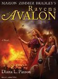 Marion Zimmer Bradley's Ravens Of Avalon by Diana Paxson