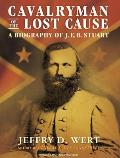 Cavalryman of the Lost Cause: A Biography of J.E.B. Stuart