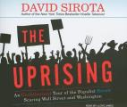 The Uprising: An Unauthorized Tour of the Populist Revolt Scaring Wall Street and Washington Cover