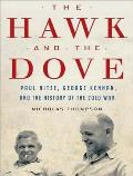 Hawk & the Dove Paul Nitze George Kennan & the History of the Cold War