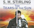 Emberverse #08: The Tears Of The Sun: A Novel Of The Change by S. M. Stirling