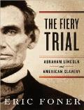 Fiery Trial: Abraham Lincoln and American Slavery Cover