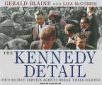 Kennedy Detail: JFK's Secret Service Agents Break Their Silence