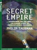 Secret Empire (Library Edition): Eisenhower, the CIA, and the Hidden Story of America's Space Espionage