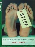 Stiff (Library Edition): The Curious Lives of Human Cadavers
