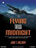Flying Through Midnight (Library Edition): A Pilot's Dramatic Story of His Secret Missions Over Laos During the Vietnam War