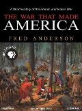 The War That Made America: A Short Story of the French and Indian War