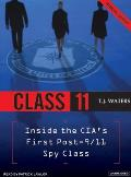 Class 11 (Library Edition): Inside the CIA's First Post-9/11 Spy Class