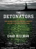 Detonators: The Secret Plot to Destroy America and an Epic Hunt for Justice