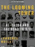 The Looming Tower: Al-Qaeda and the Road to 9/11 Cover