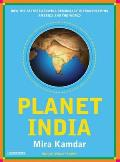 Planet India: How the World's Fastest Growing Democracy Is Transforming America and the World