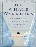 The Whale Warriors: The Battle at the Bottom of the World to Save the Planet's Largest Mammals Cover