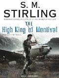 Emberverse #07: High King Of Montival: A Novel Of The Change by S. M. Stirling