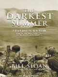 The Darkest Summer: Pusan and Inchon 1950: The Battles That Saved South Korea---And the Marines---From Extinction