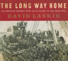 Long Way Home: An American Journey from Ellis Island to the Great War