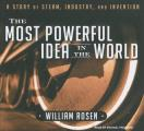 The Most Powerful Idea in the World: A Story of Steam, Industry, and Invention Cover