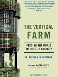 Vertical Farm: Feeding the World in the 21st Century