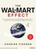 The Wal-Mart Effect: How the World's Most Powerful Company Really Works--And How It's Transformating the American Economy