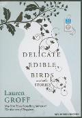 Delicate Edible Birds: And Other Stories Cover