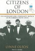 Citizens of London: The Americans Who Stood with Britain in Its Darkest, Finest Hour Cover