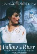 Follow the River: A Novel Based on the True Ordeal of Mary Ingles