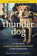 Thunder Dog: The True Story of a Blind Man, His Guide Dog, and the Triumph of Trust at Ground Zero Cover