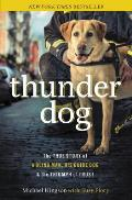 Thunder Dog: The True Story of a Blind Man, His Guide Dog, and the Triumph of Trust Cover