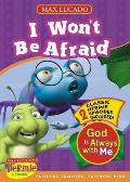 I Won't Be Afraid: God Is Always with Me