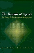 The Bounds of Agency: An Essay in Revisionary Metaphysics