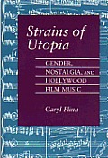 Strains of Utopia: Gender, Nostalgia, and Hollywood Film Music