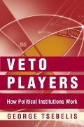 Veto Players: How Political Institutions Work Cover