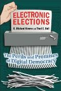 Electronic Elections: The Perils and Promises of Digital Democracy