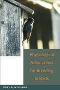 Physiological Adaptations for Breeding in Birds Cover
