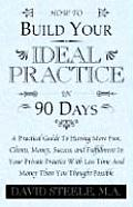 How to Build Your Ideal Practice in 90 Days