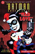 Batman Adventures: Mad Love Deluxe Edition by Paul Dini