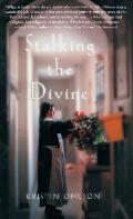 Stalking the Divine: Contemplating Faith with the Poor Clares Cover