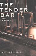 Tender Bar A Memoir
