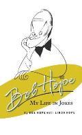 Bob Hope My Life in Jokes