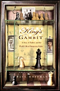 Kings Gambit A Son a Father & the Worlds Most Dangerous Game