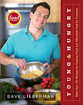 Young & Hungry More Than 100 Recipes for Cooking Fresh & Affordable Food for Everyone
