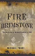 Fire & Brimstone The North Butte Mine Disaster of 1917