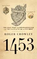1453 The Holy War for...